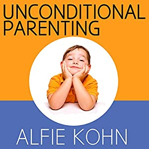 Unconditional Parenting Hörbuch