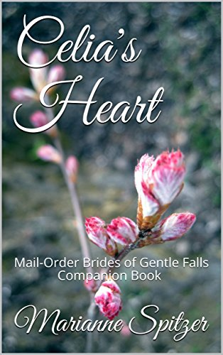 celias-heart-mail-order-brides-of-gentle-falls-companion-book