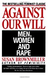 img - for Against Our Will: Men, Women, and Rape book / textbook / text book