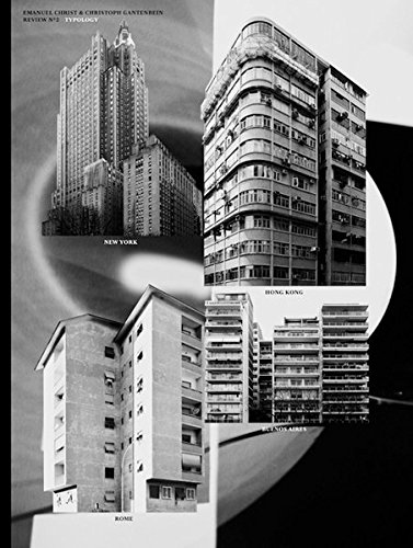 Typology: Hong Kong, Rome, New York, Buenos Aires. Review No. II (Christ & Gantenbein Review)
