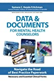 Data and Documents for Mental Health Counselors, Samara C. Kezele Fritchman, 0967219639