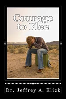 Courage to Flee by [Klick, Jeffrey]
