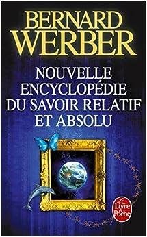 Nelle Encyclopedie Du Savoir Relatif Absolu (Le Livre de Poche) (French Edition) by Werber (2011-08-04)