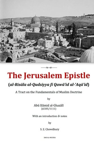 The Jerusalem Epistle: A Tract on the Fundamentals of Muslim Doctrine (Introducing Islamic Theology) (Volume 2)