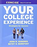 Your College Experience Concise 12th Edition