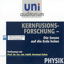 Kernfusionsforschung (Uni-Auditorium)