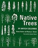Native Trees of British Columbia, Reese Halter and Nancy J. Turner, 0968414338