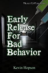Early Release for Bad Behavior