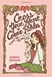 Cross Your Heart, Connie Pickles, Sabine Durrant, 0060854790