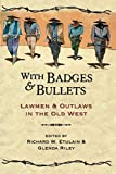 img - for With Badges and Bullets (Notable Westerners) book / textbook / text book