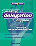 Making Delegation Happen (Making It Happen Series) by Robert Burns (2002-04-04)