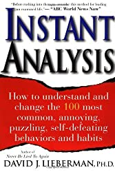 Instant Analysis: How to understand and change the 100 most common, annoying, puzzling, self-defeating behaviours and habits by Lieberman, David J. (1998) Paperback