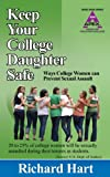Keep Your College Daughter Safe, Richard Hart, 0978747631