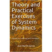 Theory and Practical Exercises of System Dynamics: A guide for modeling and simulation