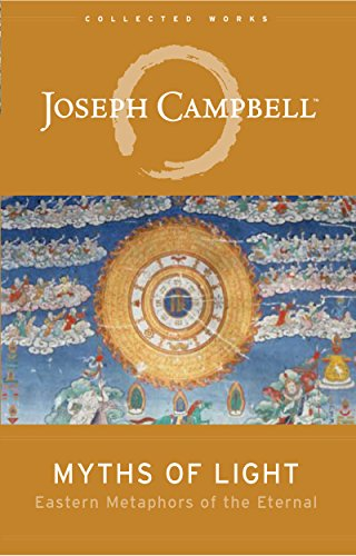 Myths of light eastern metaphors of the eternal the collected myths of light eastern metaphors of the eternal the collected works of joseph campbell fandeluxe Image collections