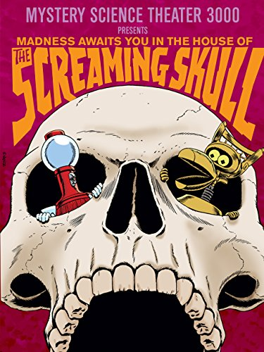 Mystery Science Theater 3000: The Screaming Skull -