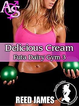 Delicious Cream (Futa Dairy Gym 3) by [James, Reed]