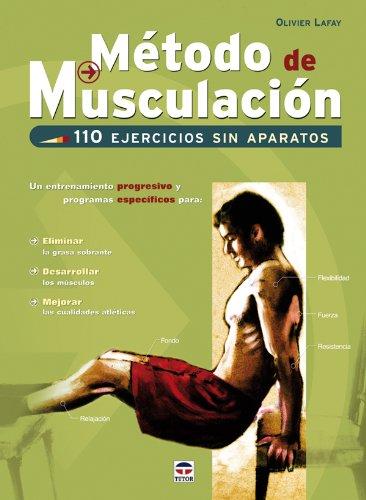 Descargar Libro Método De Musculación : 110 Ejercicios Sin Aparatos Olivier Lafay