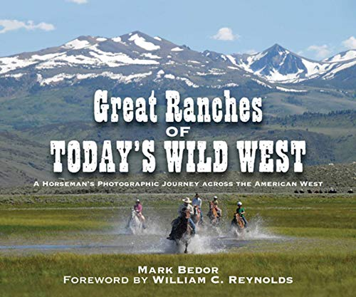 Great Ranches of Today's Wild West: A Horseman's Photographic Journey Across the American West ()