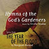 Hymns of the God's Gardeners; Lyrics from Year of the Flood