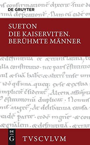 Die Kaiserviten. Berühmte Männer / De vita Caesarum. De viris illustribus (Sammlung Tusculum)
