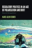 img - for Regulatory Politics in an Age of Polarization and Drift book / textbook / text book