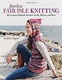 Fearless Fair Isle Knitting, Kathleen Taylor, 1600853277