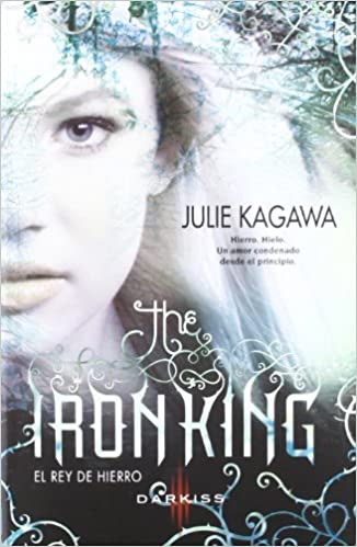 Iron king, the - el rey de hierro (Juvenil): Amazon.es: Julie Kagawa: Libros