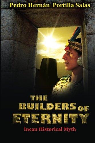 EAN 9781497466883 - THE BUILDERS OF ETERNITY  Incan Historical Myth: Incan Historical Myth
