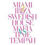 swedish house mafia album - Miami 2 Ibiza [Explicit]