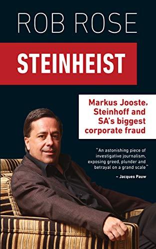 Steinheist: Markus Jooste, Steinhoff & SA's biggest corporate fraud ()