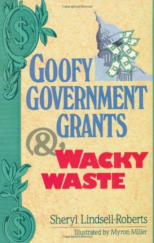 Goofy Government Grants & Wacky Waste