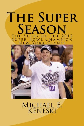 The Super Season: The Story of the 2012 Super Bowl Champion New York - Bowl 2012 Super