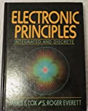 Electronic Principles : Integrated and Discrete, Cox, Jim and Everett, Roger, 0132517868