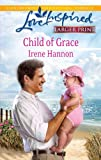 Child of Grace, Irene Hannon, 0373815271