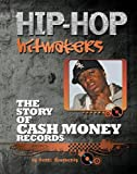 The Story of Cash Money Records (Hip-Hop Hitmakers)
