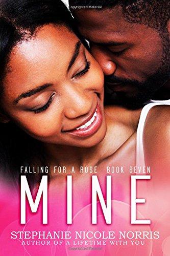 Mine (Falling For A Rose) (Volume 7) PDF