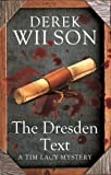 Front cover for the book The Dresden Text by Derek Wilson
