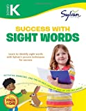 img - for Kindergarten Success with Sight Words: Activities, Exercises, and Tips to Help Catch Up, Keep Up, and Get Ahead (Sylvan Language Arts Workbooks) book / textbook / text book