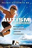 Autism and Computers, Valerie Herskowitz, 1438981147
