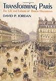 Transforming Paris, David P. Jordan, 0029165318