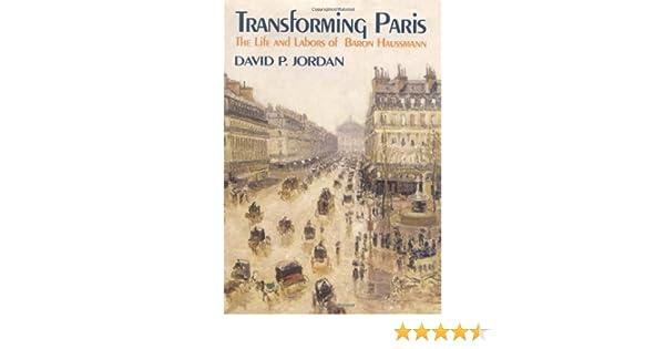 Amazon Transforming Paris The Life And Labors Of Baron