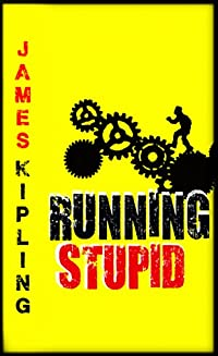 Running Stupid by James Kipling ebook deal
