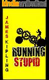 Running Stupid: British Thriller