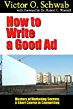 img - for How to Write a Good Ad - Masters of Marketing Secrets: A Short Course In Copywriting book / textbook / text book