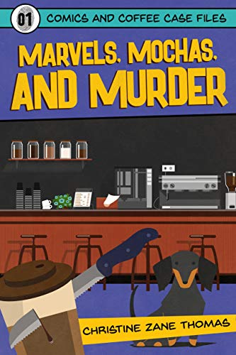 Marvels, Mochas, and Murder (Comics and Coffee Case Files Book 1) by [Thomas, Christine Zane]