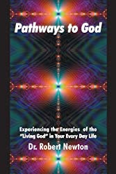 Pathways to God: Experiencing the Energies of the Living God in Your Everyday Life