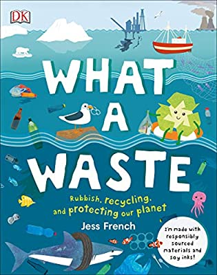 What A Waste: Rubbish, Recycling, and Protecting our Planet: Amazon.co.uk:  French, Jess: Books