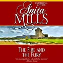 The Fire and the Fury Audiobook by Anita Mills Narrated by Sandra Caldwell