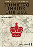 Grandmaster Preparation: Thinking Inside The Box-Jacob Aagaard